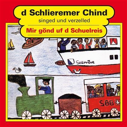 D'Schlieremer Chind - Mir Gönd Uf D'Schuelreis