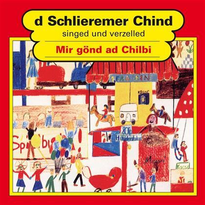 D'Schlieremer Chind - Mir Gönd Ad Chilbi
