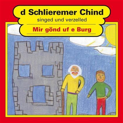 D'Schlieremer Chind - Mir Gönd Uf E Burg