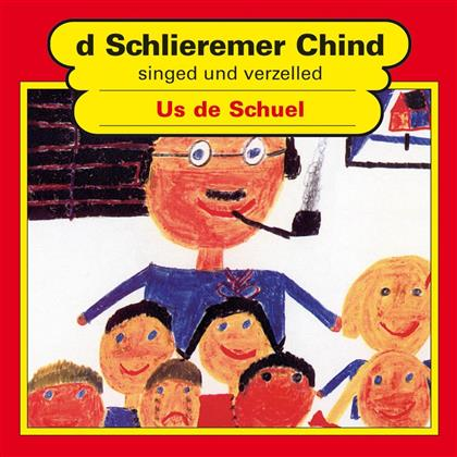 D'Schlieremer Chind - Us De Schuel
