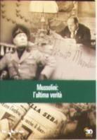 Mussolini: L'ultima verità