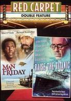 Raise the Titanic / Man friday - Red Carpet Double Feature