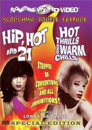 Hip, Hot and 21 / Hot thrills and warm chills