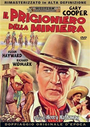 Il prigioniero della miniera (1954) (Western Classic Collection, Remastered)