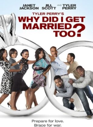 Tyler Perry's Why Did I Get Married Too (2010)