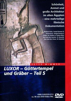 Luxor - Göttertempel und Gräber - Teil 5