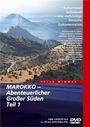 Marokko - Abenteuerlicher Grosser Süden - Teil 1