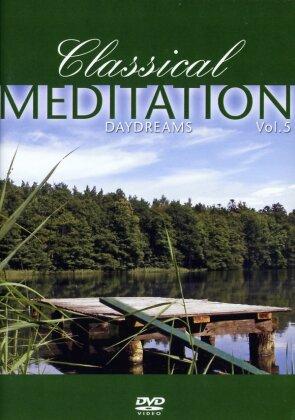 Classical Meditation - Vol. 5 - Daydreams