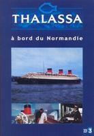 Thalassa - A bord du Normandie
