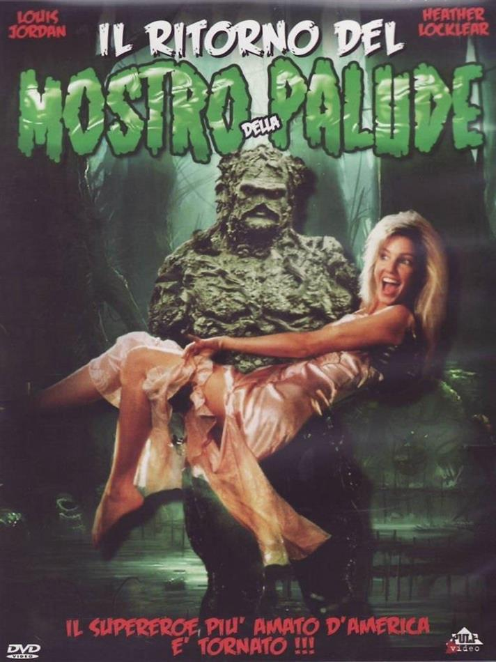 Il ritorno del mostro della palude - The return of the swamp thing (1989)