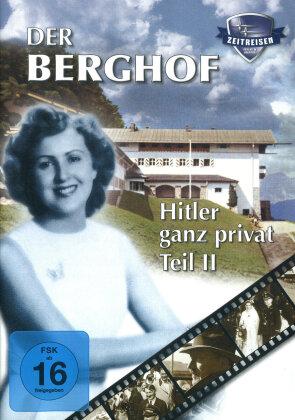 Der Berghof - Hitler ganz privat - Teil 2