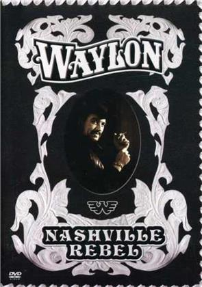 Waylon Jennings - Nashville Rebel (Remastered)
