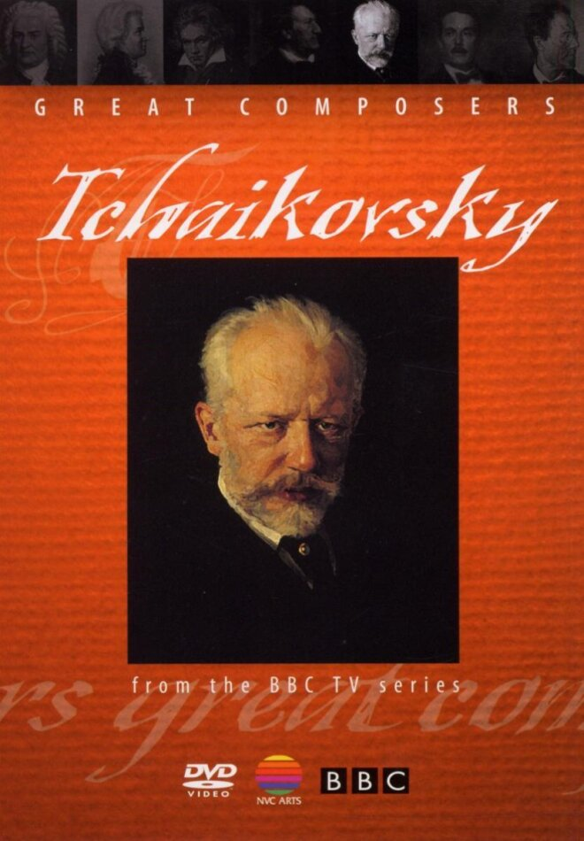 Great Composers - Tchaikovsky (BBC)