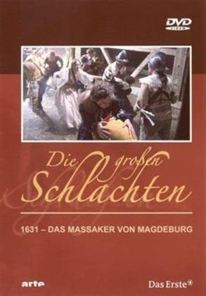 Die grossen Schlachten - 1631 - Das Massaker von Magdeburg