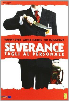 Severance - Tagli al personale (2006)