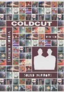 Coldcut - Sound mirrors - Videos & remixes (DVD + CD)
