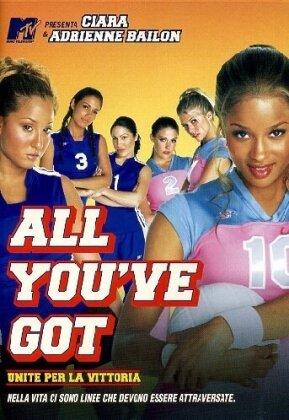 All you've got - Unite per la vittoria (2006)
