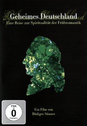 Geheimes Deutschland - Eine Reise der Spiritualität der Frühromantik