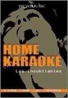 Karaoke - Home Karaoke - Les inoubliables