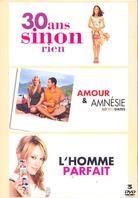 30 ans sinon rien / Amour et amnésie / L'homme parfait (3 DVDs)