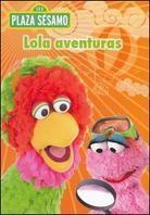 Plaza Sesamo - Lola aventuras