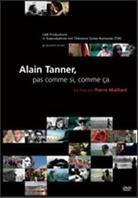 Alain Tanner - Pas comme si, comme ça.