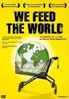 We feed the world - Le marché de la faim (2005)