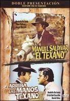 Manuel Saldivar, El Texano / Arriba Las Manos Texano
