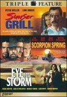 Sunset Grill / Scorpion Spring / Eye of the Storm - (Triple Feature)