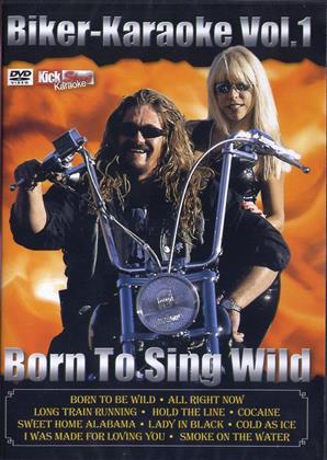 Karaoke - Biker-Karaoke Vol.1 - Born to Sing Wild