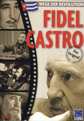 Fidel Castro - Wege der Revolution