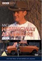 Michael Palin's Hemingway Adventures