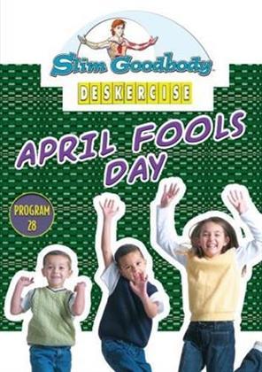 Slim Goodbody's Deskercises: - April Fools Day