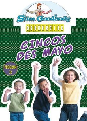 Slim Goodbody's Deskercises: - Cincos des Mayo