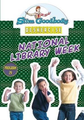 Slim Goodbody's Deskercises: - National Library Week