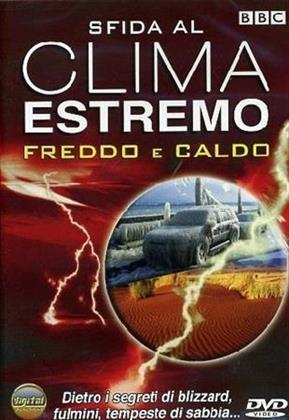 Sfida al clima estremo - Freddo e caldo (BBC)