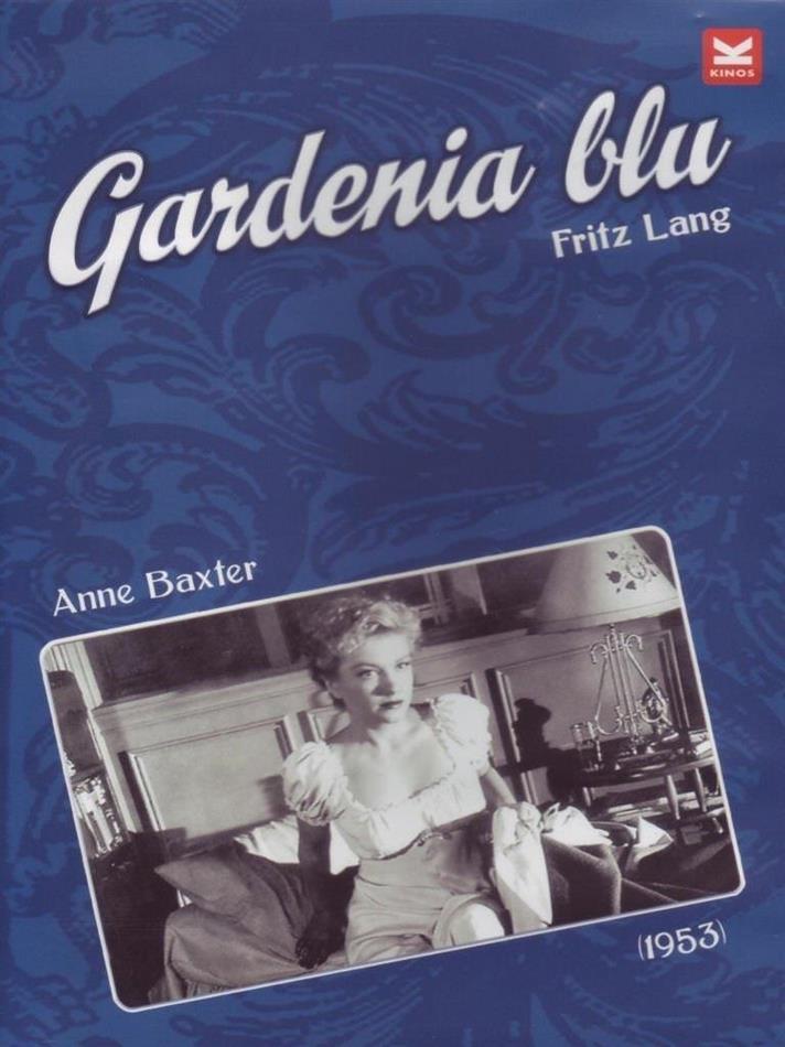 Gardenia blu (1953) (s/w)