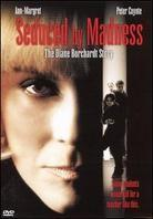 Seduced by Madness - The Diane Borchardt Story