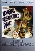 Le donne del pianeta preistorico - Women of the prehistoric planet (1966)