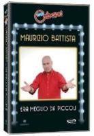 Maurizio Battista - Era meglio da piccoli