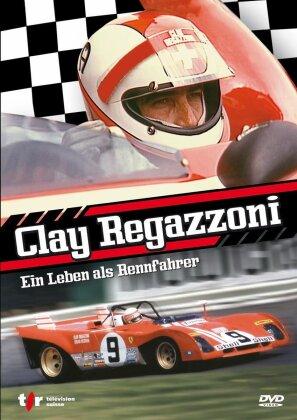 Clay Regazzoni - Ein Leben als Rennfahrer