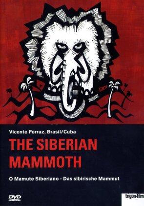 The Siberian Mammoth - Das sibirische Mammut