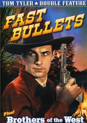 Fast Bullets / Brothers of the West