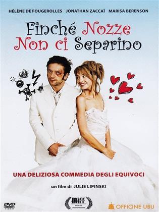 Finché nozze non ci separino - Le plus beau jour de ma vie (2004)