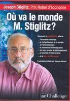 Où va le monde Monsieur Stiglitz?