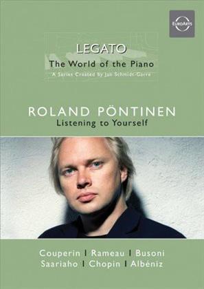 Roland Pöntinen - Listening to yourself (Legato - World of the piano, Euro Arts)
