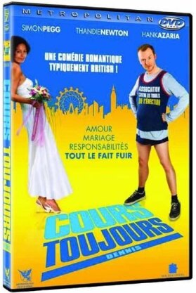 Cours toujours Dennis (2007)
