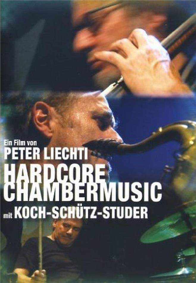 Hardcore Chambermusic - (Koch-Schütz-Studer)