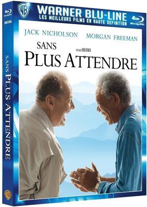 Sans plus attendre (2007)