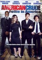 American Crude - Follie in America
